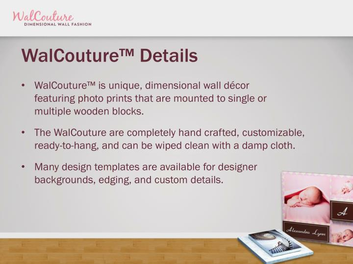 WalCouture™ Details