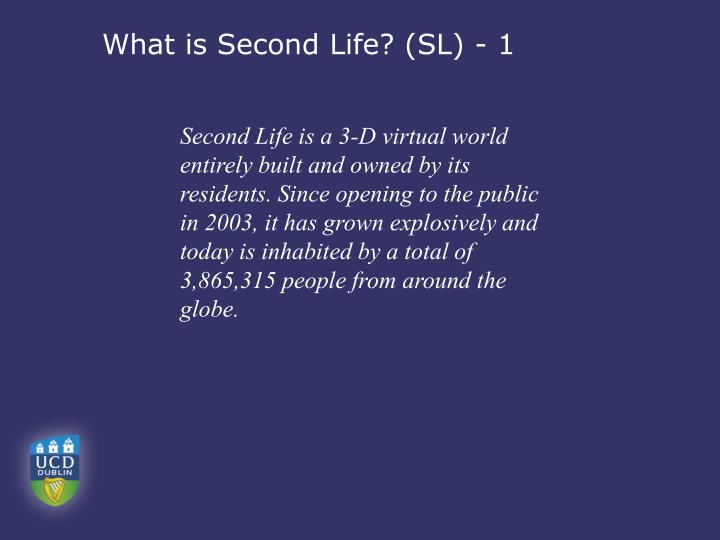 What is Second Life? (SL) - 1