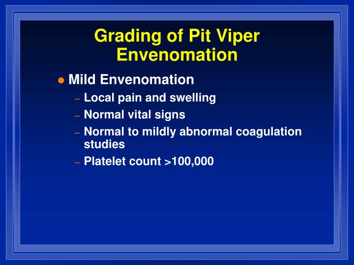 Grading of Pit Viper Envenomation