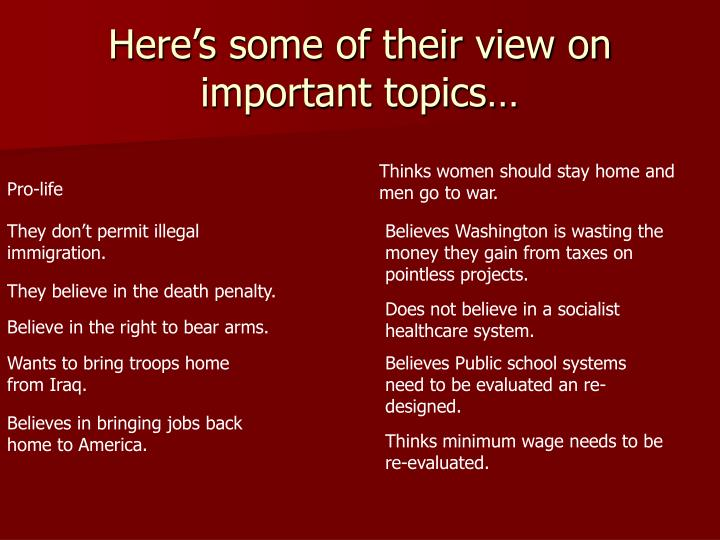 Here's some of their view on important topics…