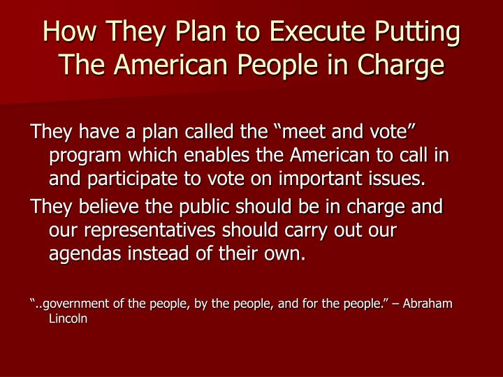 How They Plan to Execute Putting The American People in Charge