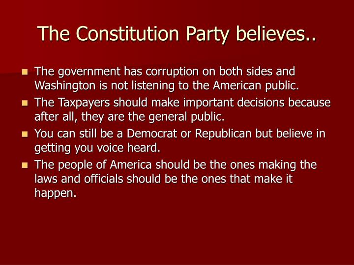 The Constitution Party believes..