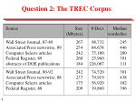 question 2 the trec corpus