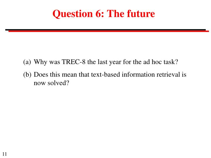 Question 6: The future