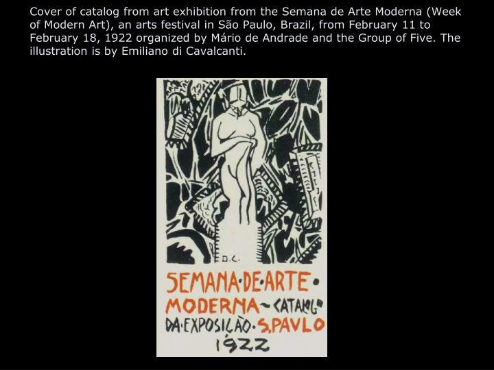 Cover of catalog from art exhibition from the Semana de Arte Moderna (Week of Modern Art), an arts festival in São Paulo, Brazil, from February 11 to February 18, 1922 organized by Mário de Andrade and the Group of Five. The illustration is by Emiliano di Cavalcanti.