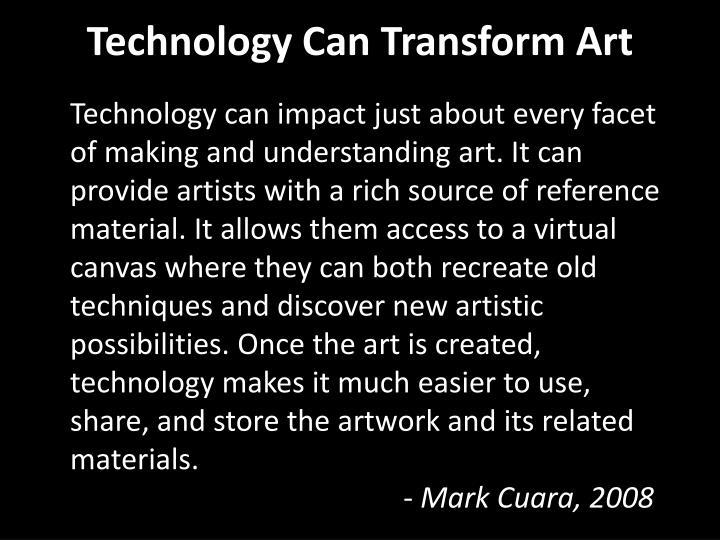Technology Can Transform Art