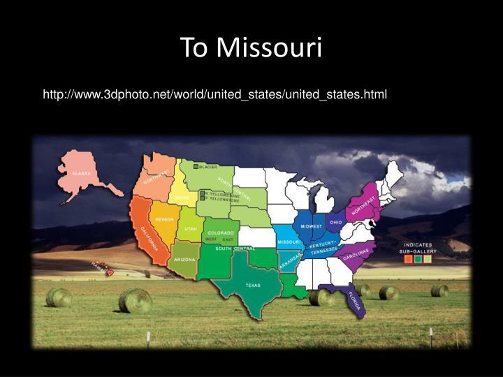 To Missouri