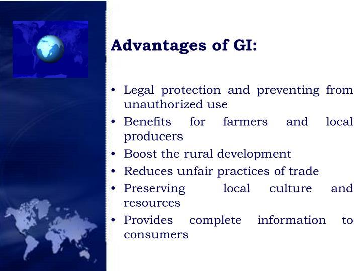 Advantages of GI: