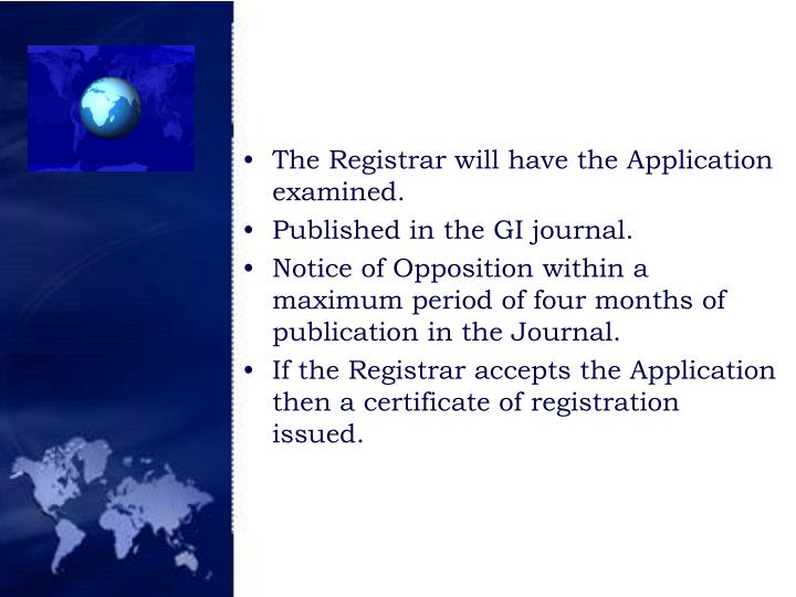The Registrar will have the Application examined.