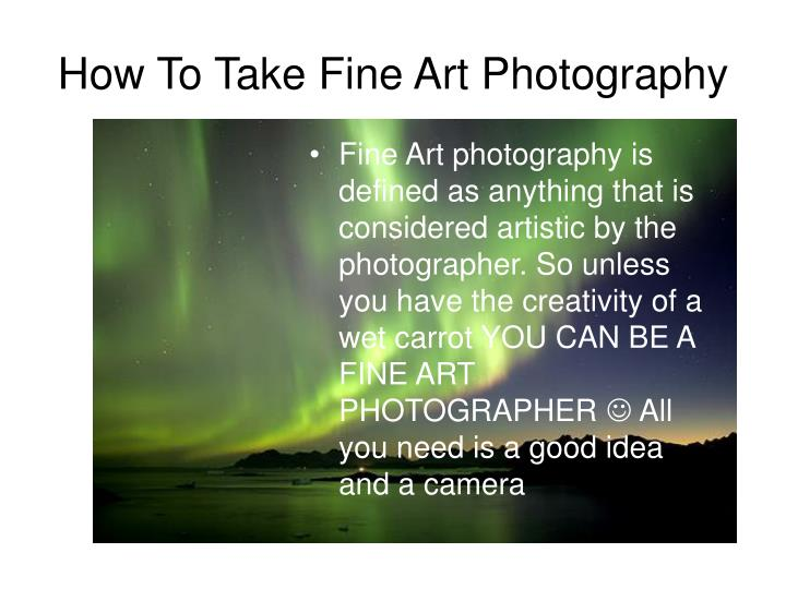 How To Take Fine Art Photography