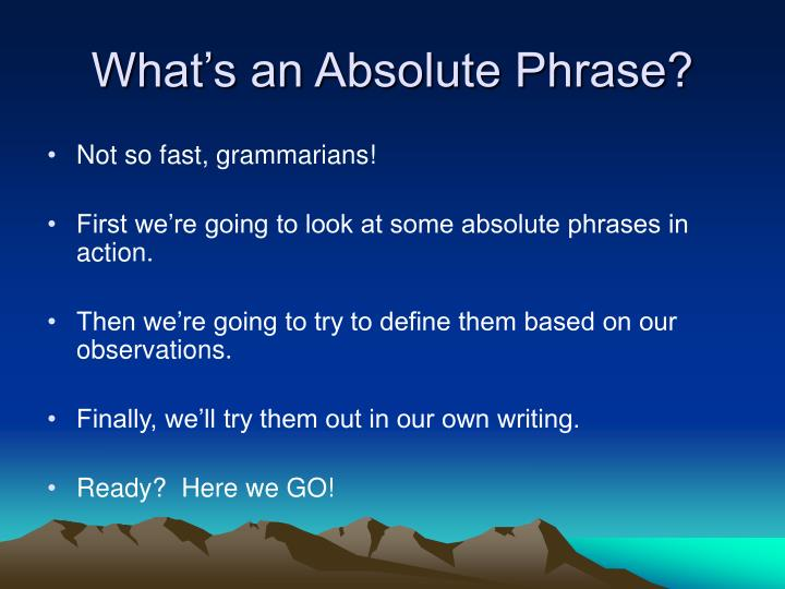 What's an Absolute Phrase?