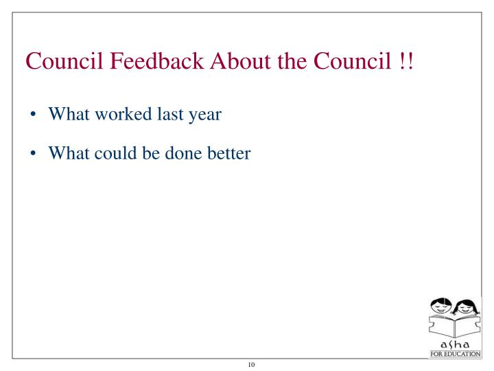Council Feedback About the Council !!