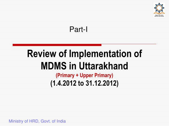 Review of Implementation of MDMS in Uttarakhand