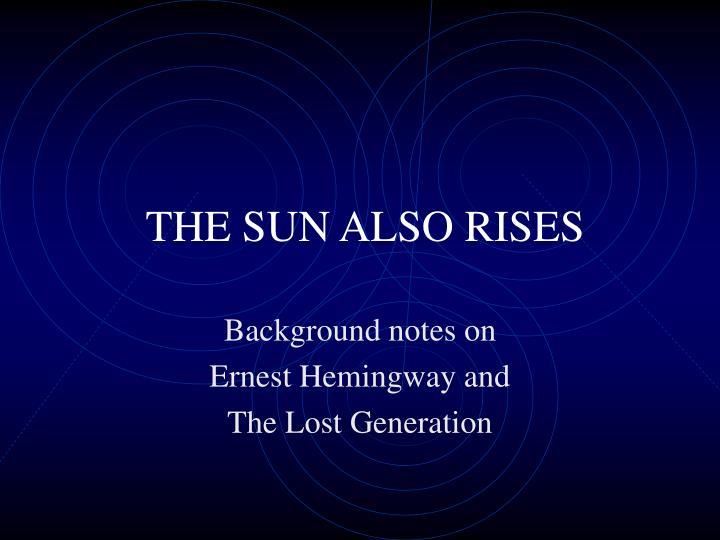 The Sun Also Rises  Essay Topics  Studymode Argumentative Essay On The Sun Also Rises