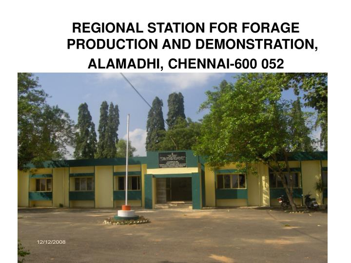 REGIONAL STATION FOR FORAGE PRODUCTION AND DEMONSTRATION,