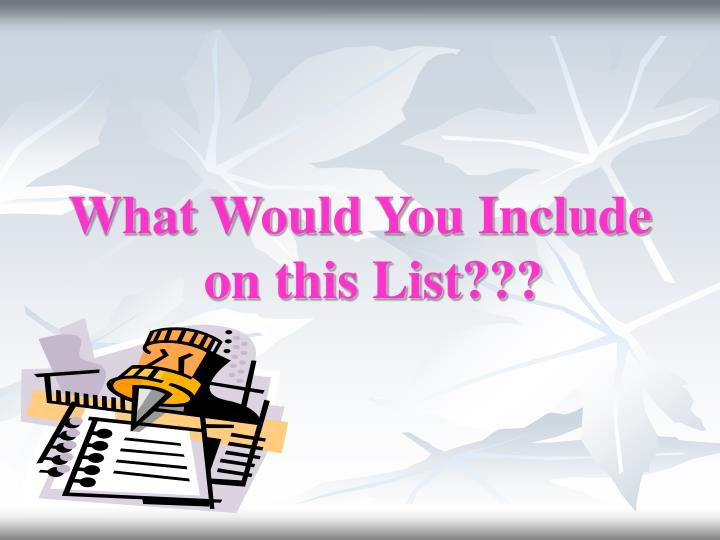 What Would You Include on this List???