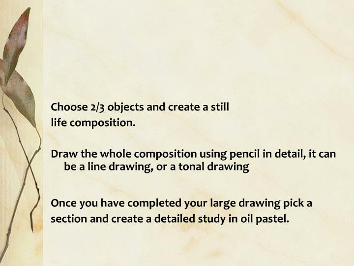 Choose 2/3 objects and create a still