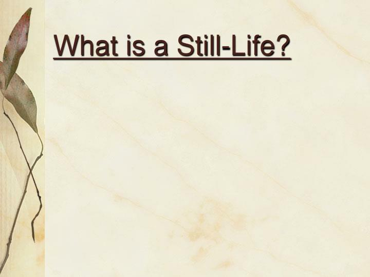 What is a Still-Life?