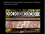 probably the best known native american form of beading is what is known as what answer here