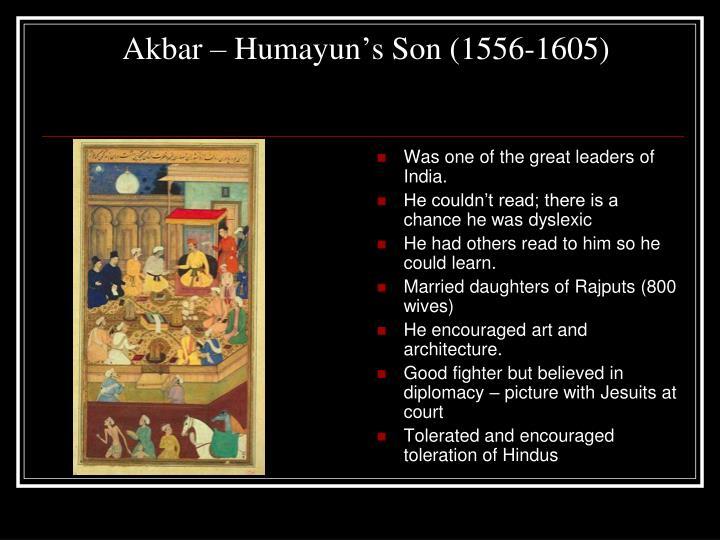 Akbar – Humayun's Son (1556-1605)