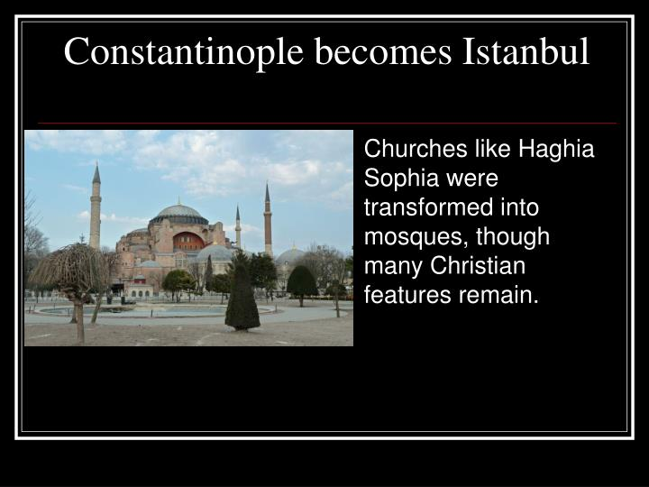 Constantinople becomes Istanbul