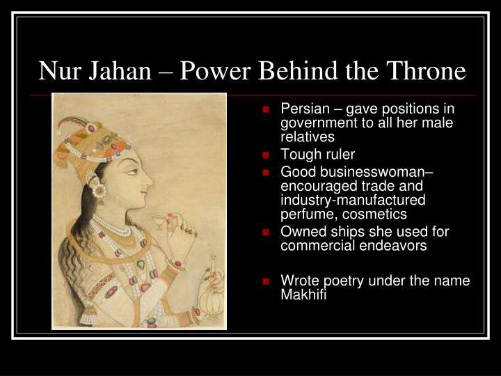 Nur Jahan – Power Behind the Throne