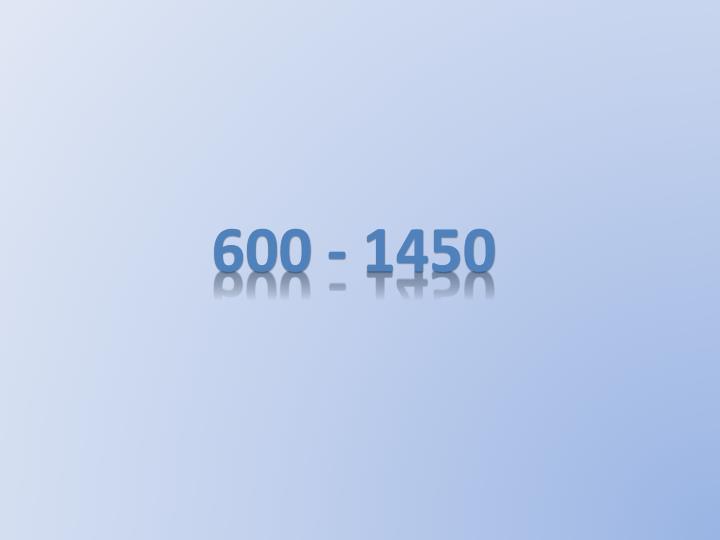 600 - 1450