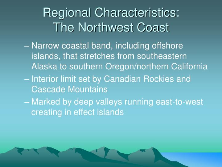 Regional characteristics the northwest coast