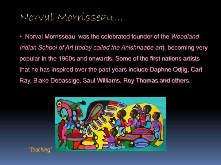 Norval Morrisseau…