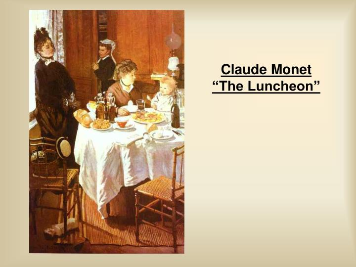 "Claude Monet ""The Luncheon"