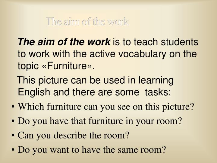The aim of the work