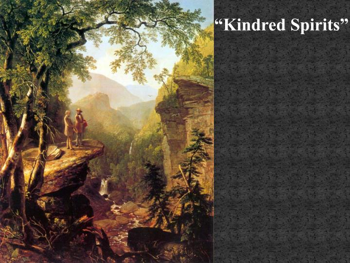 """Kindred Spirits"""