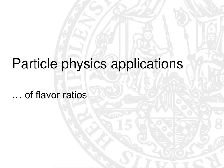 Particle physics applications