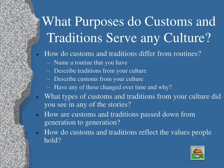 What Purposes do Customs and Traditions Serve any Culture?