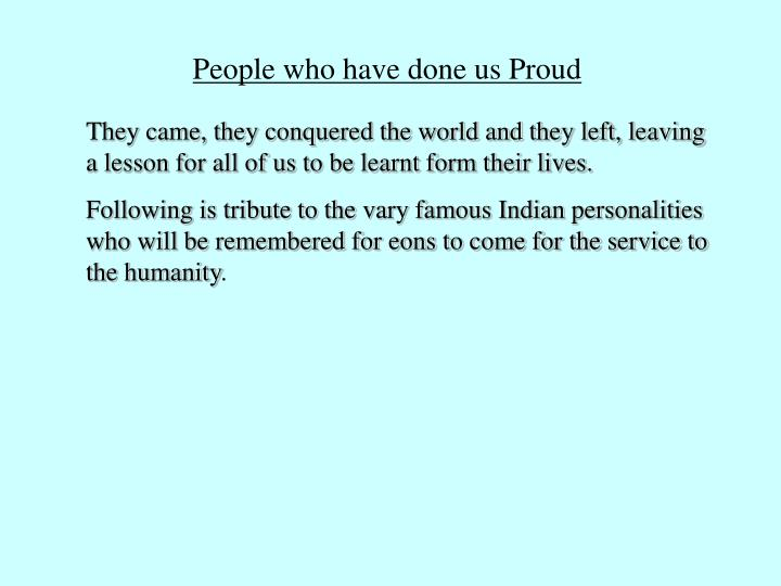 People who have done us Proud