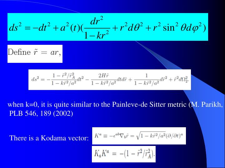 when k=0, it is quite similar to the Painleve-de Sitter metric (M. Parikh,