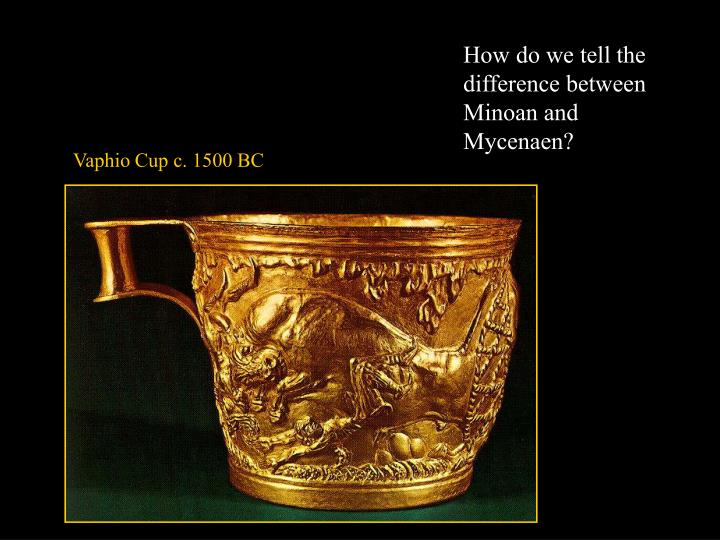 How do we tell the difference between Minoan and Mycenaen?