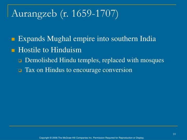 Aurangzeb (r. 1659-1707)