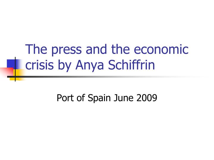The press and the economic crisis by anya schiffrin