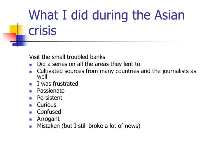 What I did during the Asian crisis