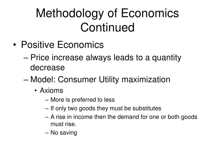 Methodology of economics continued