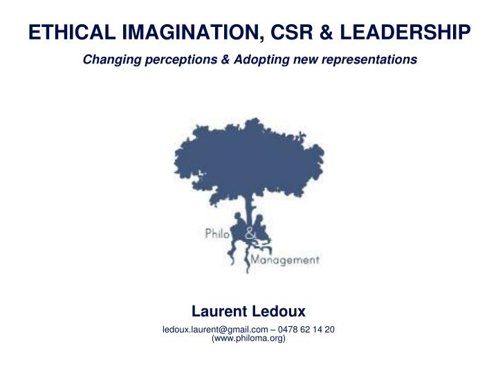 ETHICAL IMAGINATION, CSR & LEADERSHIP