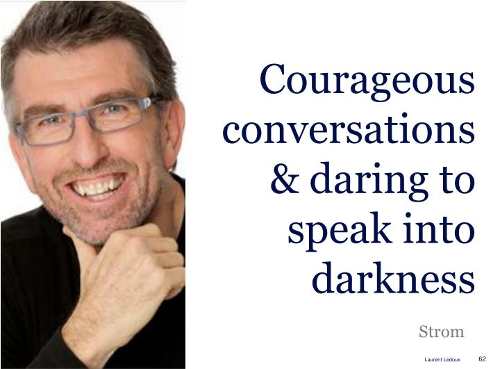 Courageous conversations & daring to speak into darkness