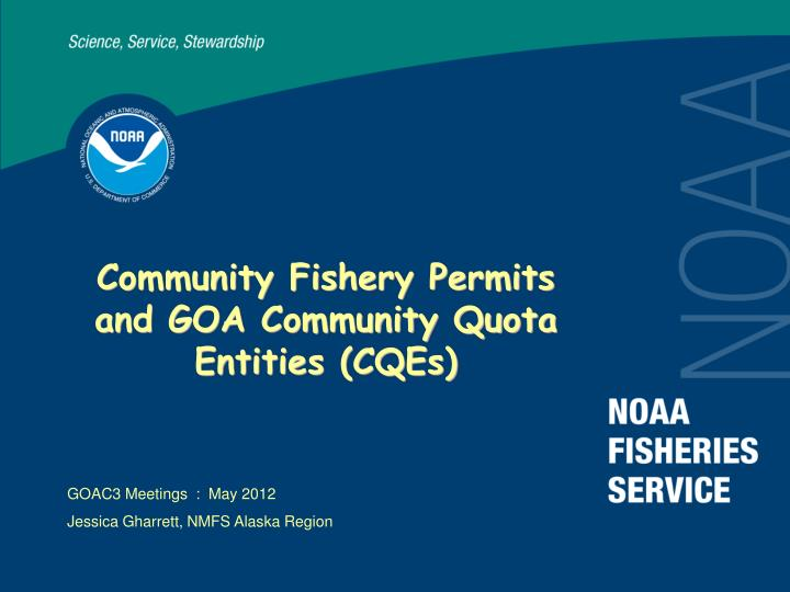 Community fishery permits and goa community quota entities cqes