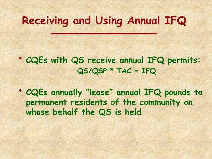 Receiving and Using Annual IFQ