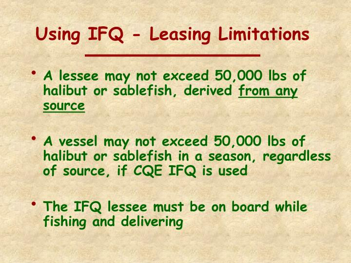 Using IFQ - Leasing Limitations