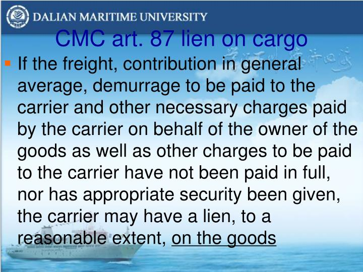 CMC art. 87 lien on cargo