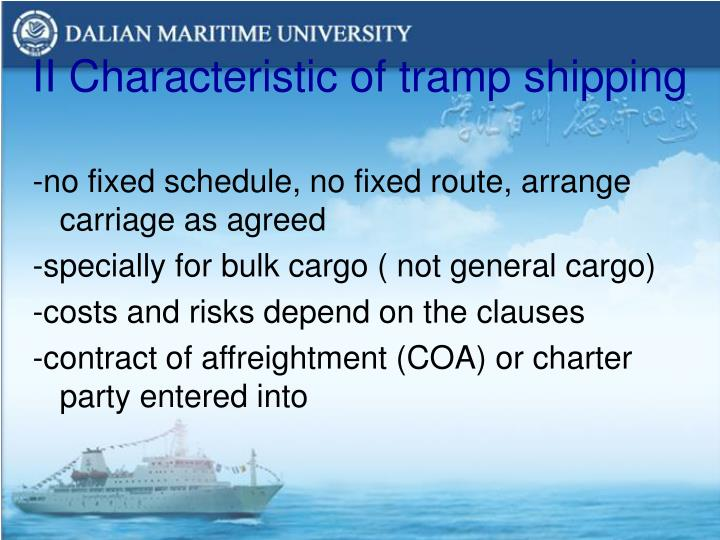 II Characteristic of tramp shipping