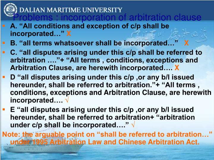 Problems : incorporation of arbitration clause