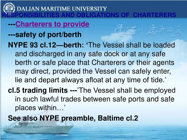 RESPONSIBILITIES AND OBLIGATIONS OF  CHARTERERS